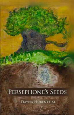 Novel Persephone's Seeds by Dayna Hubenthal