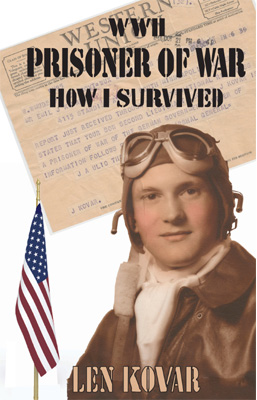 WWII POW How I Survived by Len Kovar